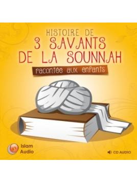 histoires de trois savants de la Sunna racontées aux enfants