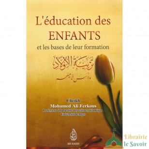 L'EDUCATION DES ENFANTS ET LES BASES DE LEUR FORMATION