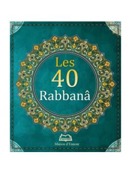 Les 40 Rabbanâ (arabe-français-phonétique)