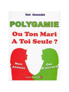 Polygamie ou ton mari a toi seule?