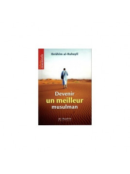 Devenir Un Meilleur Musulman - Edition Al Hadith