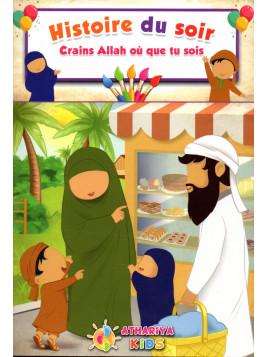 Histoire du soir: Crains Allah où que tu sois