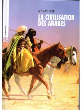 La civilisation des arabes GUSTAVE LE BON