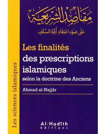 Les finalités des prescriptions islamiques selon la doctrine des Anciens AHMAD AL NAJJAR