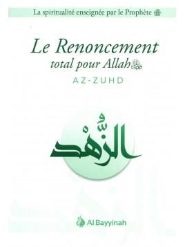 Le Renoncement total pour Allah AZ-ZUHD