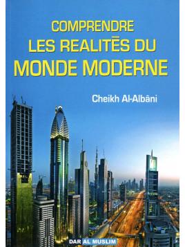 COMPRENDRE LES REALITES DU MONDE MODERNE CHEIKH AL ALBANI