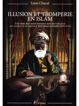 Illusions et Tromperies en Islam LYESS CHACAL