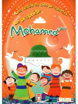 Les Histoires des Prophètes: Le Prophète Mohammed (Saw)