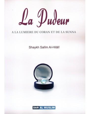 La pudeur A la lumière du coran et de la sunna Shaykh Salim AL HILALI