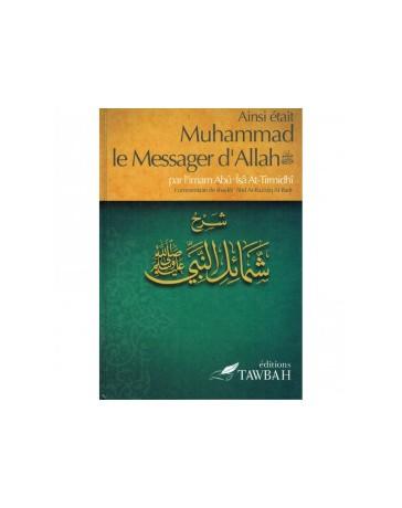 Ainsi était Muhammad le Messager d'Allah (saw) , par l'imâm Abû Îsâ At-Tirmidhi , Commentaire de 'abd Ar-Razzak Al-Badr