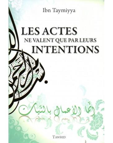 Les Actes ne Valent que par leurs Intentions IBN TAYMIYYA