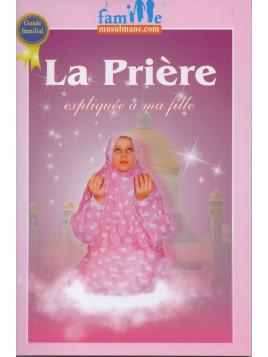 La prière expliquée à ma fille - Edition PixelGraf