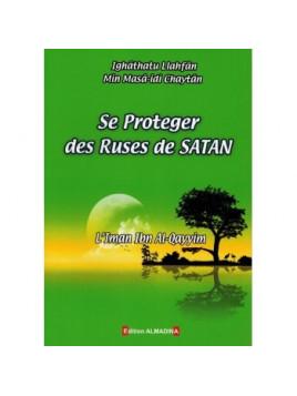 Se Protéger des Ruses de Satan - Ibn Al Qayyim - Editions Al Madina