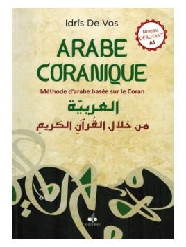 Arabe Coranique - Méthode d'arabe basée sur le Coran - Niveau débutant A1 - Idrîs de Vos