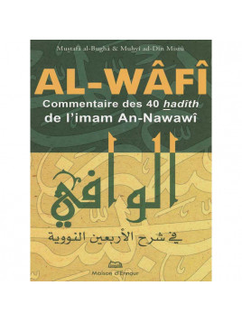 Al Wafi, commentaire des 40 hadiths Nawawi - Editions Ennour