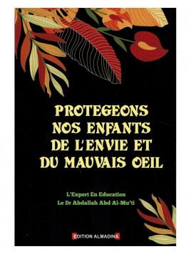 Protégeons nos enfants de l'envie et du mauvais oeil - Edition Al Madina