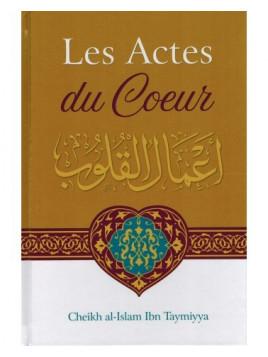 Les Actes Du Cœur - Shaykh Al-Islam Ibn Taymiyya - Ibn Badis