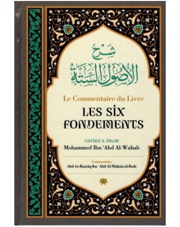 Le Commentaire du Livre Les Six Fondements, de Shaykh Mouhammed Ibn 'Abd Al-Wahab