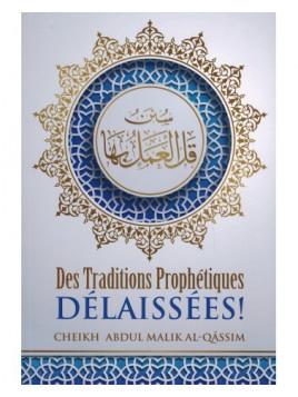 Des traditions prophétiques délaissées - 'Abdul-Malik Al-Qâssim - Ibn Badis