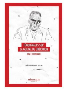 Témoignage sur la Guerre de Libération - Malek Bennabi - Éditions Héritage