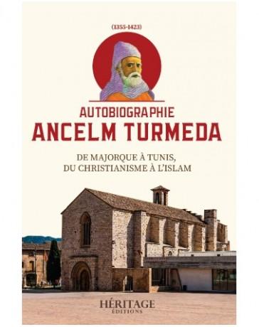 Autobiographie Ancelm Turmeda - De Majorque à Tunis, du christianisme à l'islam - Éditions Héritage