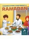 30 bonnes actions a faire pendant le ramadan - MUSLIMKID