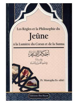 Les Règles et la Philosophie du Jeûne - Mustapha Es-Sibâ'î - Ibn Hazm