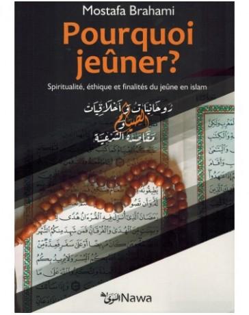 Pourquoi jeûner ? Relation Islam-argent, Spiritualité, éthique et finalités du jeûne en Islam