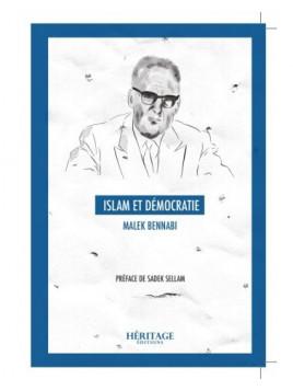 Islam et Démocratie - Malek Bennabi - Héritage Éditions