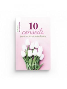 10 conseils pour toi sœur musulmane - Editions Al-Hadîth