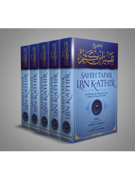 L'authentique de l'Exégèse du Coran sublime de l'imam Ibn Kathîr : Sahîh Tafsîr ibn Kathir (5 volumes) - Al Haramayn