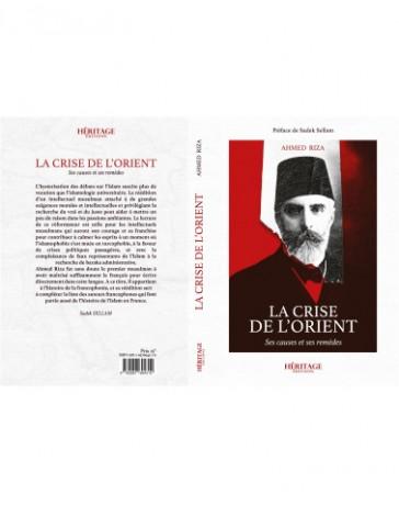 La crise de l'orient - Ahmed Riza - Edition Heritages
