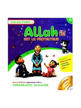 Allah est Protecteur - Collection parle moi d'Allah Edition Sana