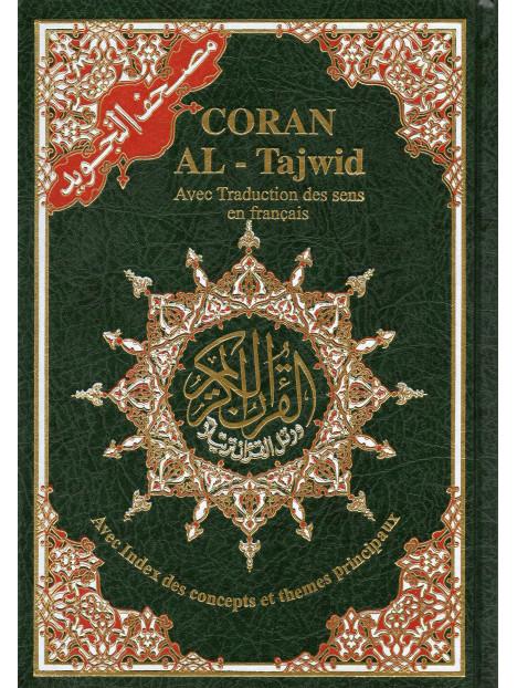 CORAN AL-TAJWID AVEC TRADUCTION DES SENS EN FRANCAIS