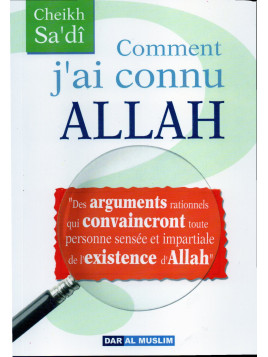 Comment j'ai connu ALLAH-Abd Ar-Rahman Sa'dî - Edition Dar Al Muslim
