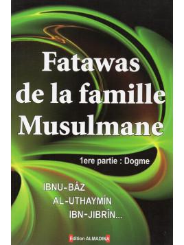 FATAWAS DE LA FAMILLE MUSULMANE 1ER PARTIE DOGME