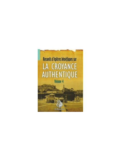 La Croyance Authentique - Volume 4