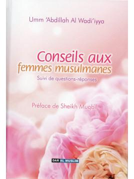 CONSEILS AUX FEMMES MUSULMANES- Umm 'Abdillah AL-WADI'IYYA - Edition Dar Al Muslim