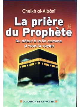 La prière du Prophète du début à la fin - Al Albani - Edition Maison de la Sagesse