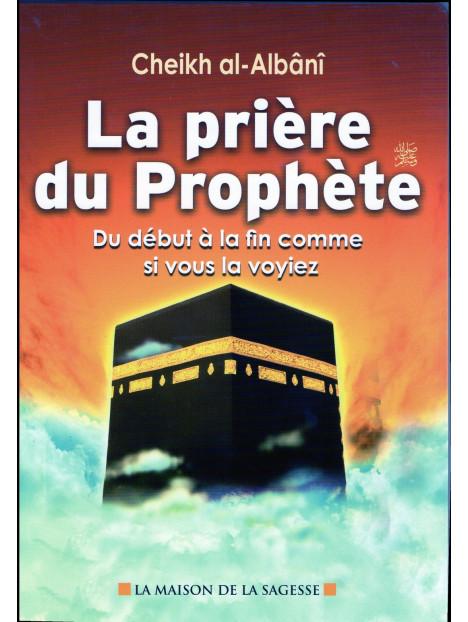 La prière du Prophète du début à la fin