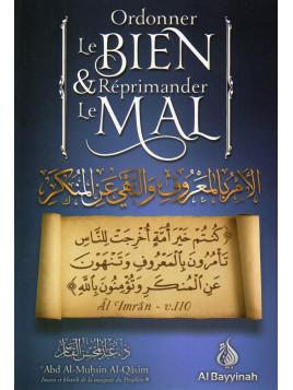 ORDONNER LE BIEN ET REPRIMANDER LE MAL- Abd Al Muhsin Al Qasim- Edition Al Bayyinah