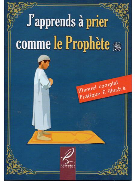 J'apprends à prier comme le Prophète - Edition Al Hadith