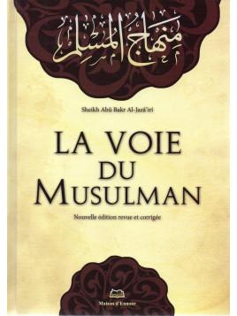 La voie du Musulman - Abu Bakr Al Jaza'iri - Ennour