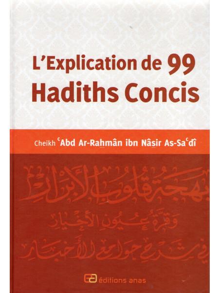 L'Explication De 99 Hadiths Concis - Saadi - Edition Anas