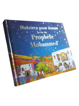 Histoires Pour Dormir - La Vie Du Prophète Mohammed - Editions Orientica/ Goodword