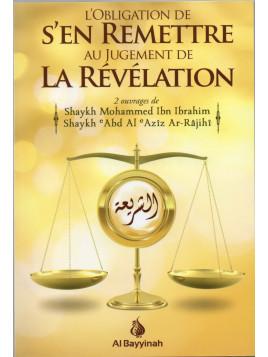 L'obligation de s'en remettre au jugement de la révélation- Abd Al Aziz Ar Rajihi- Editon Al Bayyinah