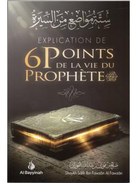 Explication de 6 points de la vie du Prophète