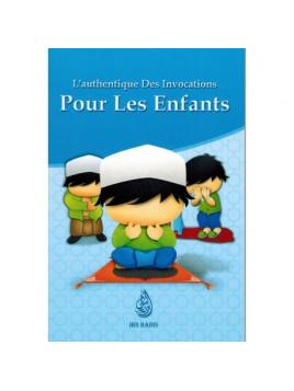L'Authentique des invocations pour les Enfants-Edition Ibn Badis