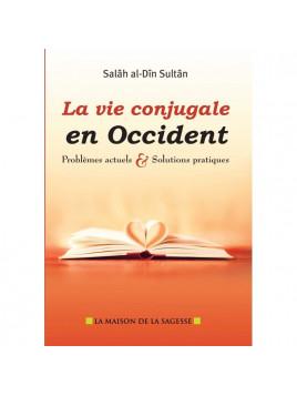 La Vie Conjugale En Occident - Salah al-Din Sultan- Edition La Maison De La Sagesse