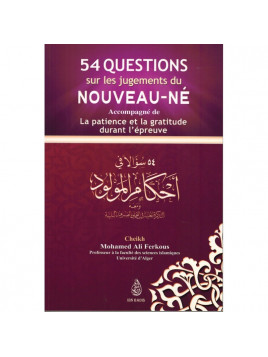 54 questions sur les jugements du nouveau-né- Cheikh M. Ali Ferkous- Edition Ibn Badis